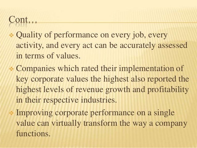 Cont… Quality of performance on every job, every  activity, and every act can be accurately assessed  in terms of values....
