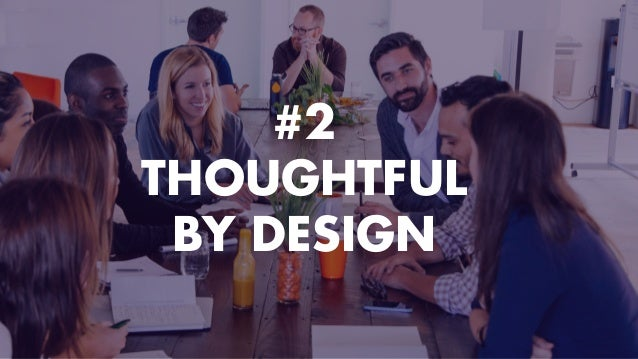 #2 THOUGHTFUL  BY DESIGN