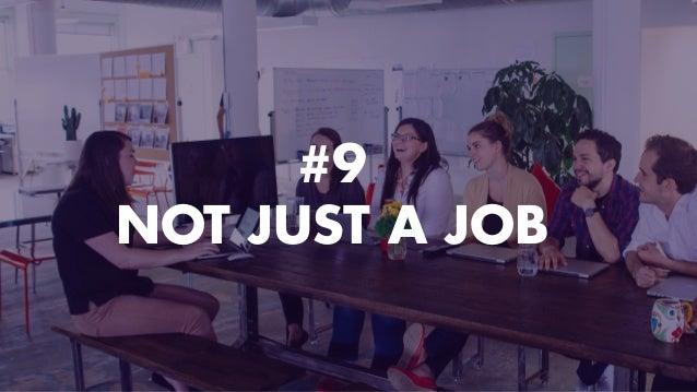#9 NOT JUST A JOB