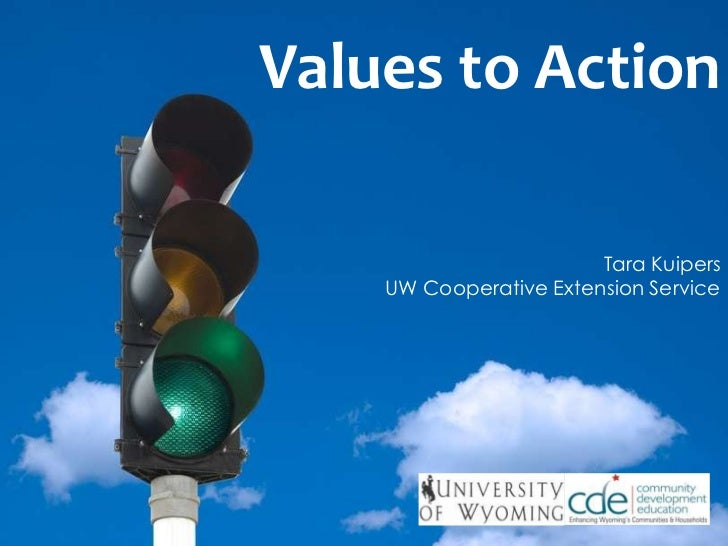 Values to Action<br />Tara KuipersUW Cooperative Extension Service<br />