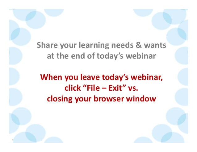 © 2014 The Karen Martin Group, Inc. 7 Share your learning needs & wants at the end of today's webinar When you leave today...