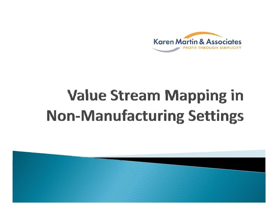 Learning Objectives  Participants will learn:             What V l St              Wh t a Value Stream Map is – and what...