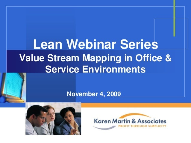 Lean Webinar Series Value Stream Mapping in Office & Service Environments November 4, 2009 Company  LOGO