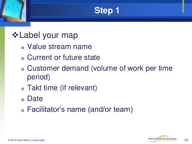 Step 1 Label your map          Value stream name Current or future state Customer demand (volume of work per time p...