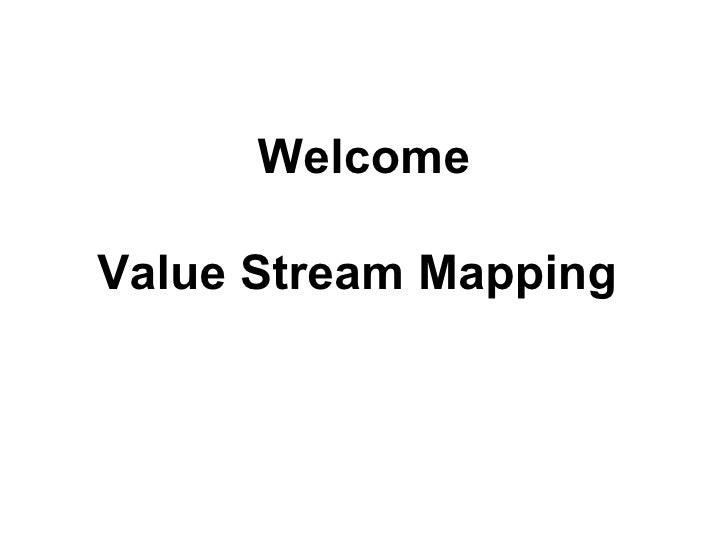 Welcome Value Stream Mapping