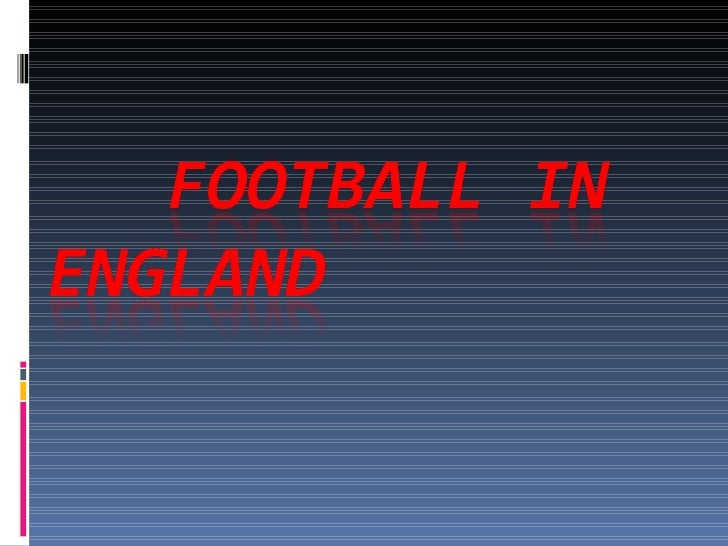 Football in England Association football is a national sport in England, where the first   modern set of rules for the co...