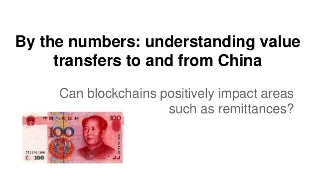 By the numbers: understanding value transfers to and from China Can blockchains positively impact areas such as remittance...