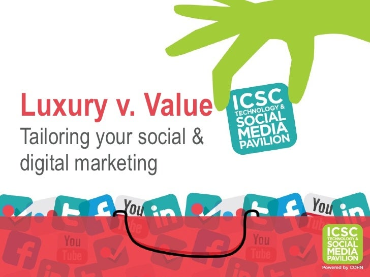 Luxury v. ValueTailoring your social &digital marketing