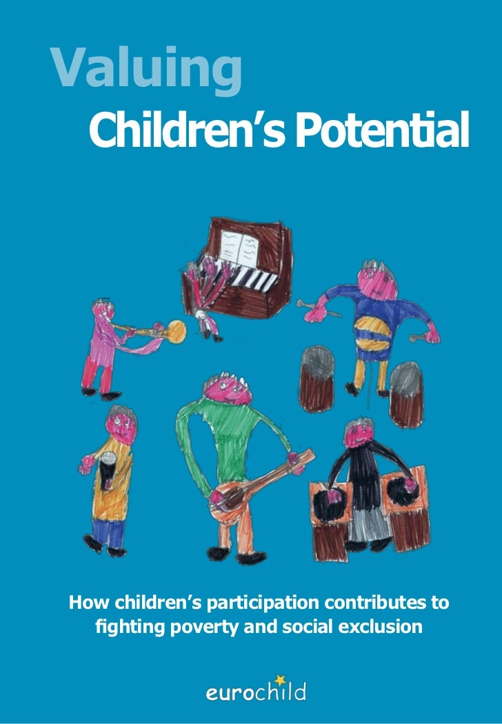 Valuing  Children's PotentialHow children's participation contributes to  fighting poverty and social exclusion