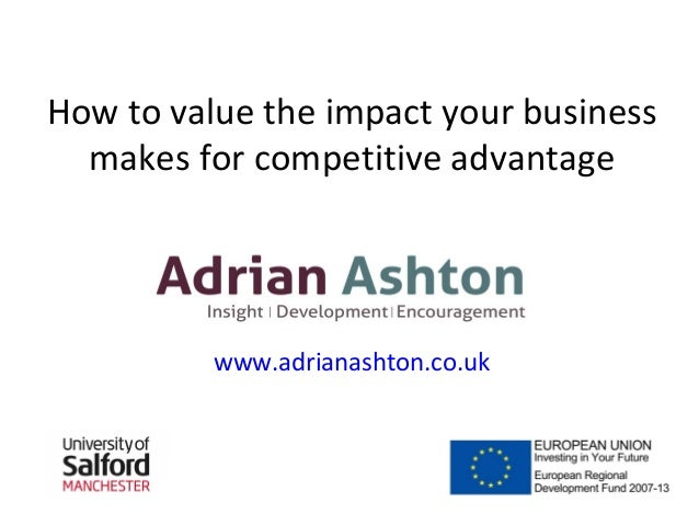 How to value the impact your businessmakes for competitive advantagewww.adrianashton.co.uk