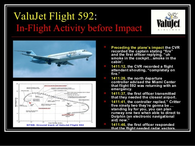 valujet flight 592 Two weeks after 110 people perished when valujet flight 592 plunged into the everglades, eight victims have been identified from fragmented remains recovered at the crash siteusing tattoos, scars.