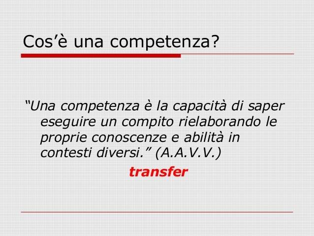 Valutare per competenze compiti autentici Slide 3