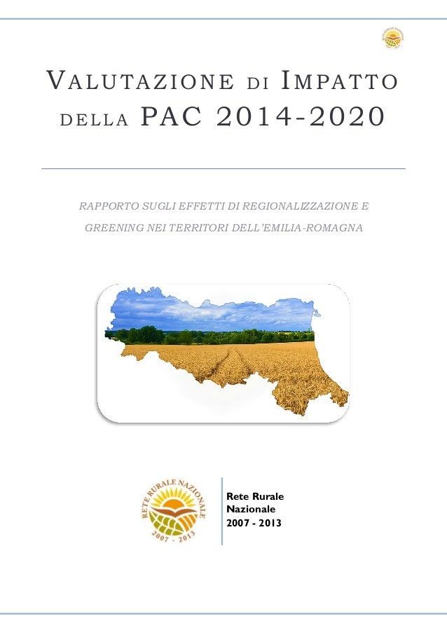 VALUTAZIONE D I IMPATTO D E L L A PAC 2014-2020 RAPPORTO SUGLI EFFETTI DI REGIONALIZZAZIONE E GREENING NEI TERRITORI DELL'...
