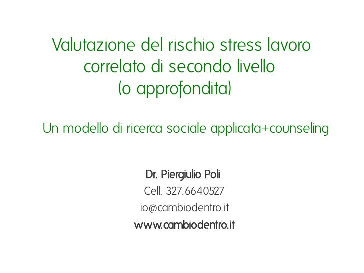 Valutazione del rischio stress lavoro      correlato di secondo livello ı            (o approfondita) ıUn modello di ricer...
