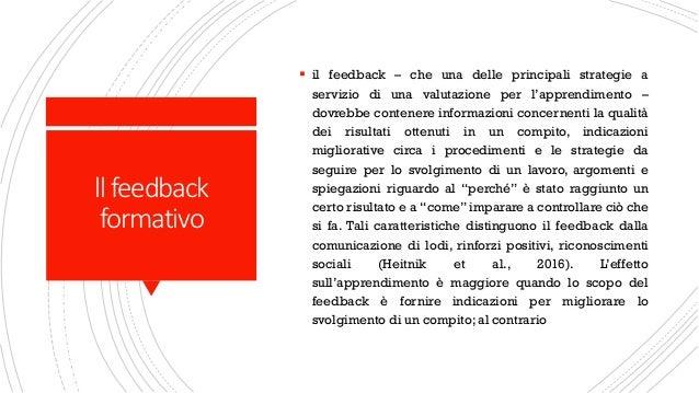 llfeedback formativo ▪ il feedback – che una delle principali strategie a servizio di una valutazione per l'apprendimento ...
