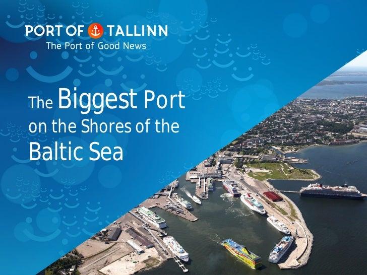 The   Biggest Porton the Shores of theBaltic Sea