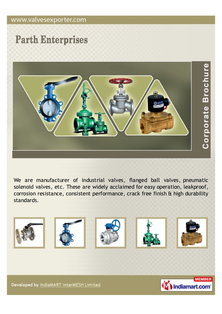 We are manufacturer of industrial valves, flanged ball valves, pneumaticsolenoid valves, etc. These are widely acclaimed f...