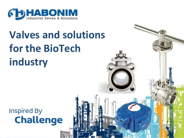 Valves and solutions for the BioTech industry