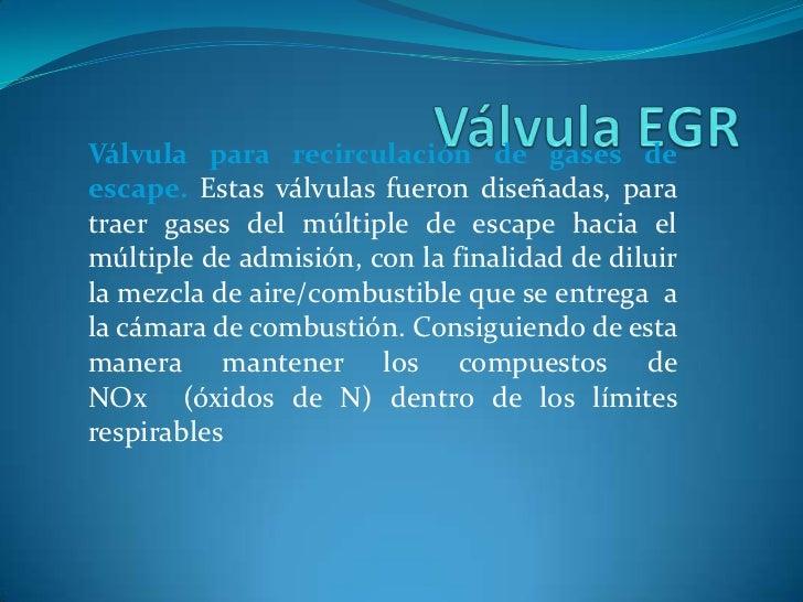 Válvula EGR<br />Válvula para recirculación de gases de escape. Estas válvulas fueron diseñadas, para traer gases del múlt...