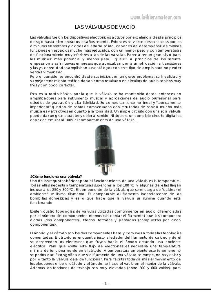 www.luthieramateur.com                          LAS VÁLVULAS DE VACÍOLas válvulas fueron los dispositivos electrónicos act...