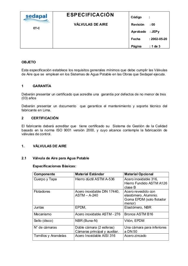 ET-C ESPECIFICACIÓN VÁLVULAS DE AIRE Código : Revisión : 00 Aprobado : JEPy Fecha : 2002-05-20 Página : 1 de 3 OBJETO Esta...