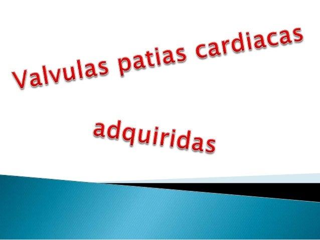 Las valvulopatías son todas aquellas enfermedades que afectan a las válvulas cardiacas, independientemente de su etiología...