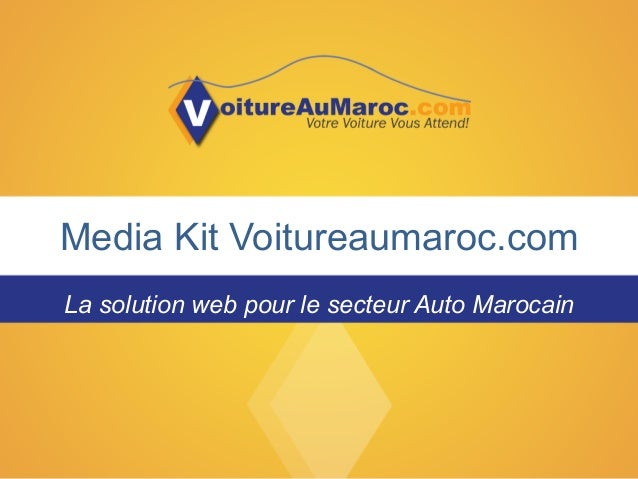 Media Kit Voitureaumaroc.com La solution web pour le secteur Auto Marocain