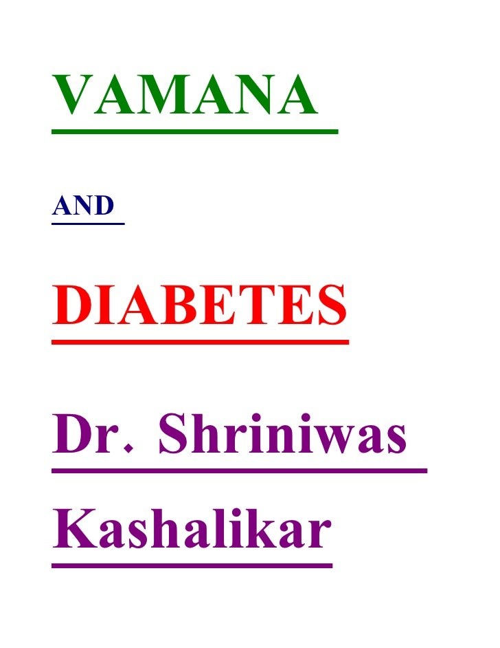 VAMANA AND   DIABETES  Dr. Shriniwas Kashalikar
