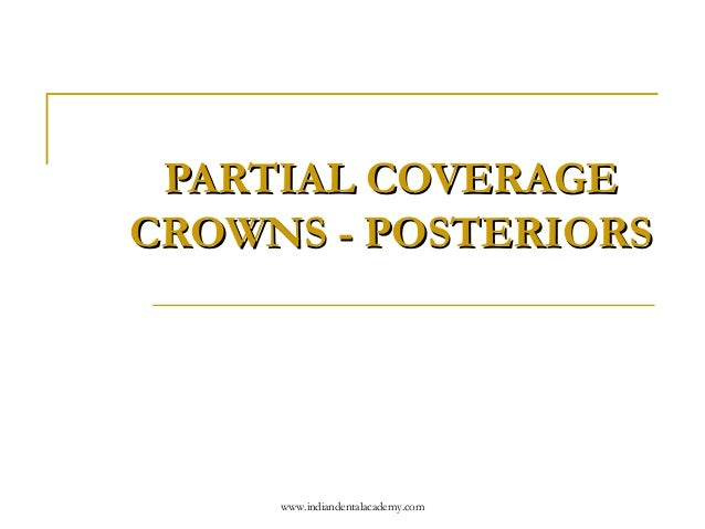 PARTIAL COVERAGE CROWNS - POSTERIORS  www.indiandentalacademy.com