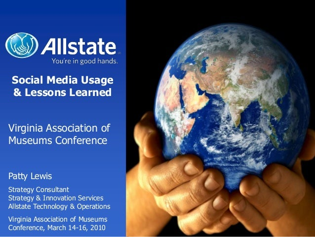 Social Media Usage & Lessons LearnedVirginia Association ofMuseums ConferencePatty LewisStrategy ConsultantStrategy & Inno...