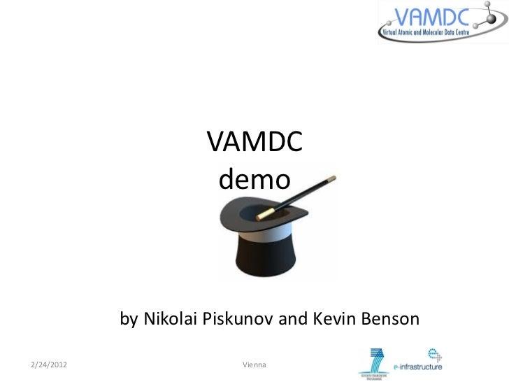 VAMDC                       demo            by Nikolai Piskunov and Kevin Benson2/24/2012                 Vienna