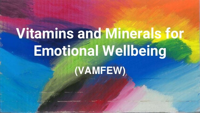 Vitamins and Minerals for Emotional Wellbeing (VAMFEW)