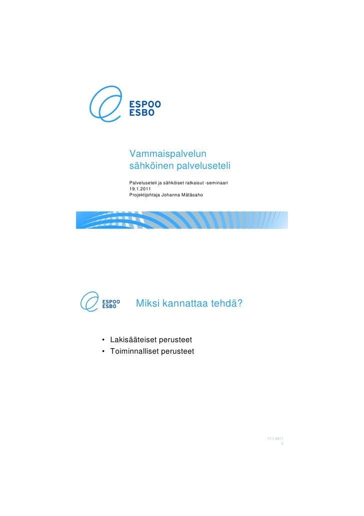 Vammaispalvelun       sähköinen palveluseteli       Palveluseteli ja sähköiset ratkaisut -seminaari       19.1.2011       ...