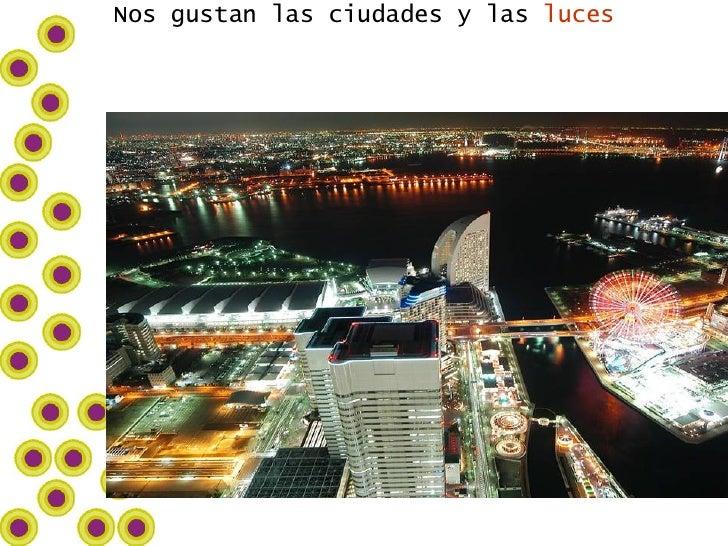 Nos gustan las ciudades y las  luces