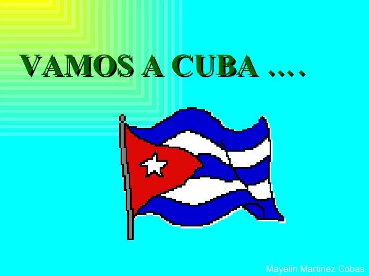 VAMOS A CUBA …. Mayelin Martinez Cobas
