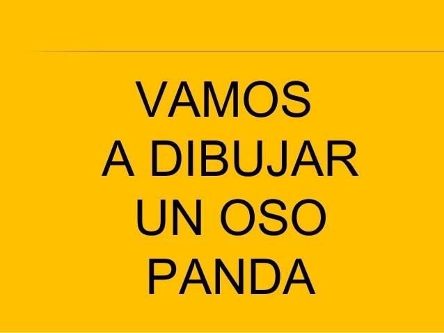VAMOS A DIBUJAR UN OSO PANDA