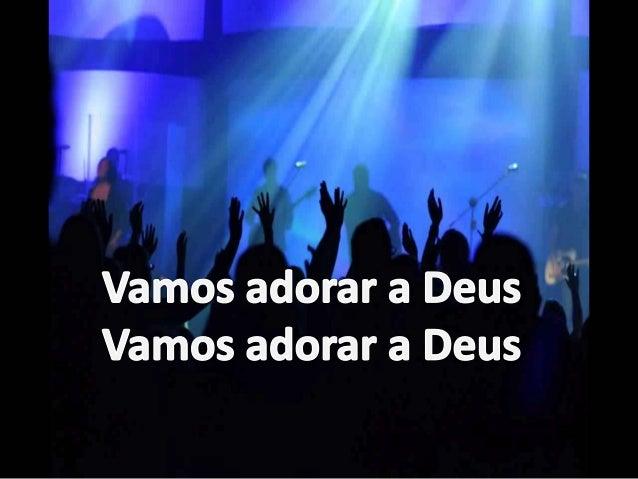 Vamos adorar a deus