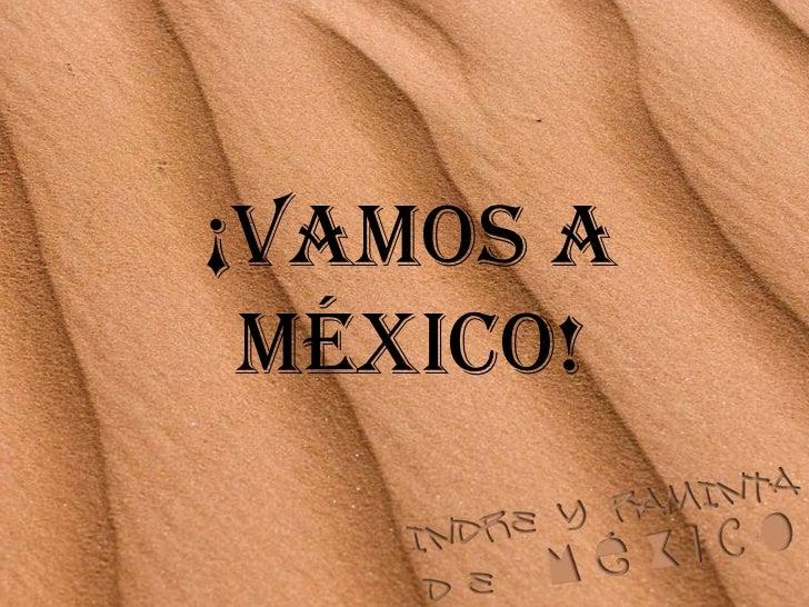 ¡Vamos a México! <br />