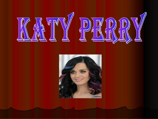   Katheryn Elizabeth Hudson nació en Santa Bárbara (Estados Unidos) el 25 de octubre de 1984, mejor conocida por su nombr...