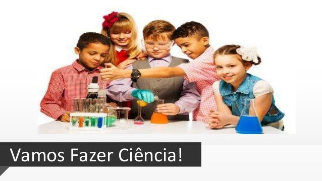 Vamos Fazer Ciência!