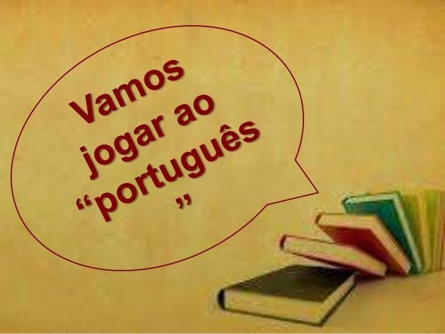 """Vamos jogar ao """"português"""""""