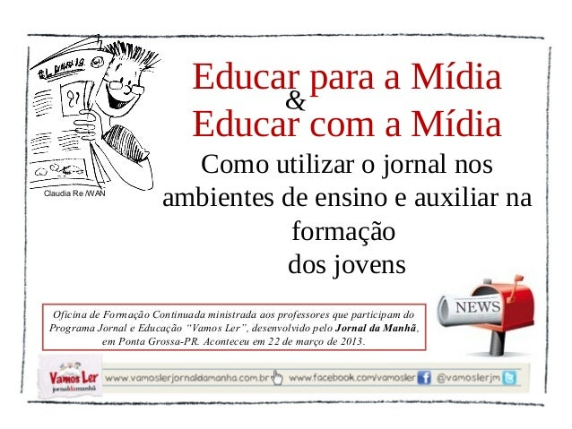 Educar para a Mídia                                   &                              Educar com a Mídia                   ...