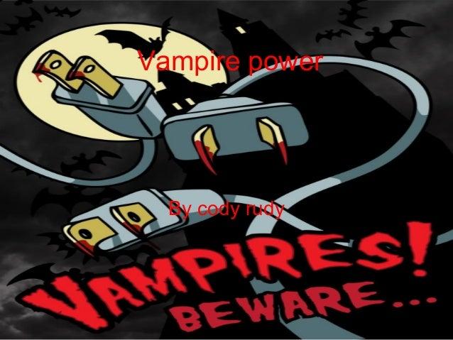 Vampire power  By cody rudy