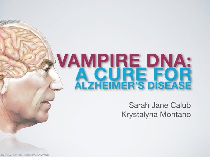 VAMPIRE DNA:                                                                                                   ALZHEIMER'...