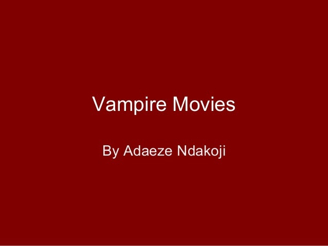 Vampire Movies By Adaeze Ndakoji