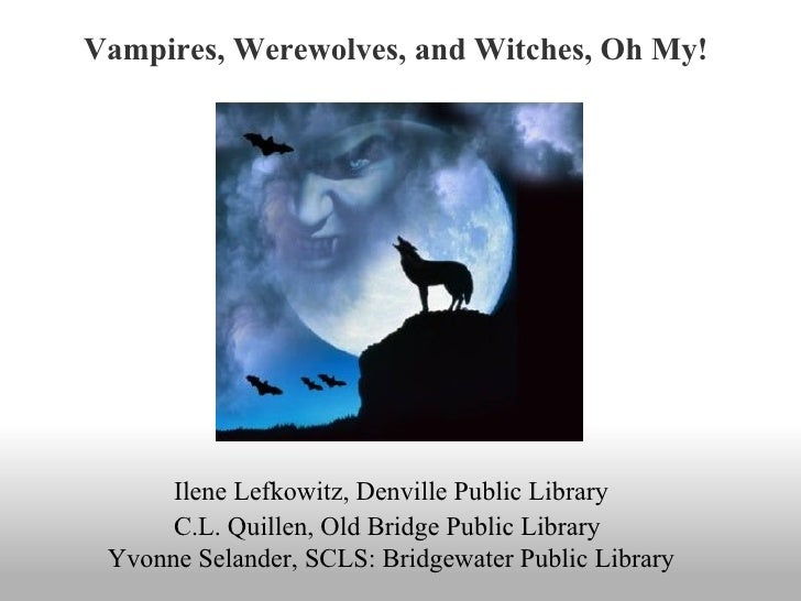 Witches and werewolves in the past and present