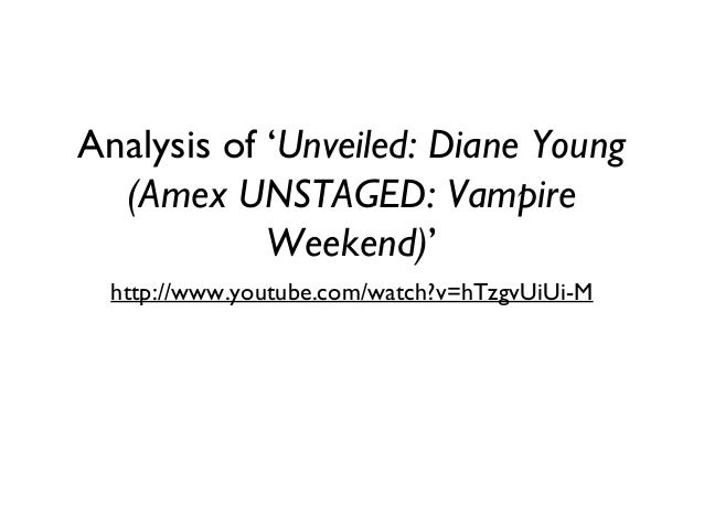 Analysis of 'Unveiled: Diane Young (Amex UNSTAGED: Vampire Weekend)' http://www.youtube.com/watch?v=hTzgvUiUi-M