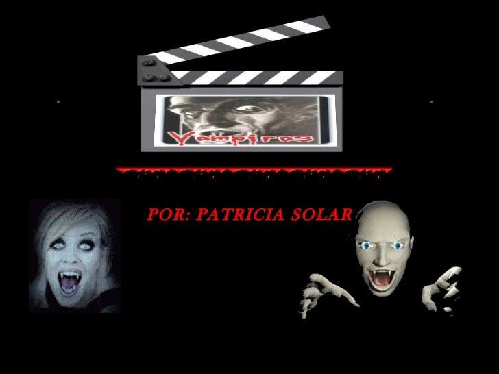 POR: PATRICIA SOLAR