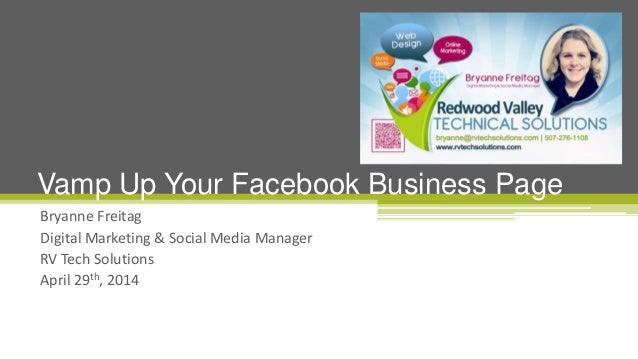 Bryanne Freitag Digital Marketing & Social Media Manager RV Tech Solutions April 29th, 2014 Vamp Up Your Facebook Business...