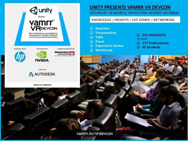  Keynotes  Presentations  Talks  Panel  Experience Demos  Workshops UNITY PRESENTS VAMRR VR DEVCON SATURDAY 18 MARCH...